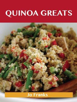 cover image of Quinoa Greats: Delicious Quinoa Recipes, The Top 29 Quinoa Recipes