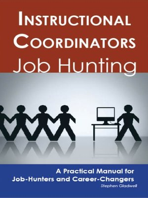 cover image of Instructional Coordinators: Job Hunting - A Practical Manual for Job-Hunters and Career Changers