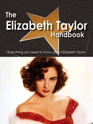 cover image of The Elizabeth Taylor Handbook - Everything you need to know about Elizabeth Taylor