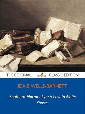 cover image of Southern Horrors Lynch Law In All Its Phases - The Original Classic Edition