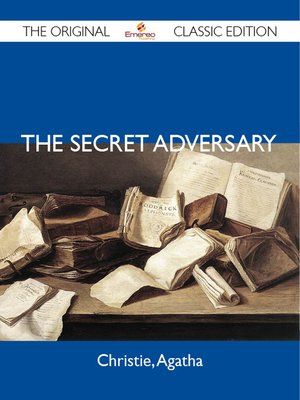 cover image of The Secret Adversary - The Original Classic Edition