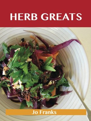 cover image of Herb Greats: Delicious Herb Recipes, The Top 100 Herb Recipes
