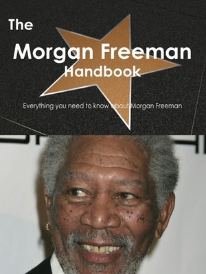 cover image of The Morgan Freeman Handbook - Everything you need to know about Morgan Freeman