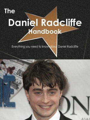cover image of The Daniel Radcliffe Handbook - Everything you need to know about Daniel Radcliffe