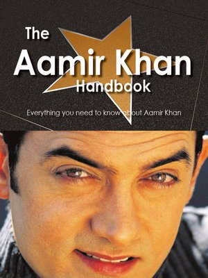 cover image of The Aamir Khan Handbook - Everything you need to know about Aamir Khan