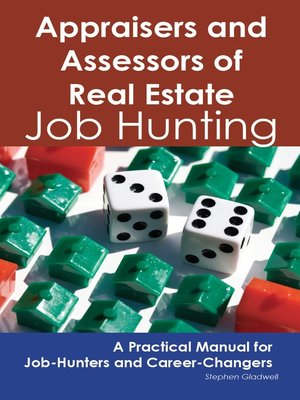 cover image of Appraisers and Assessors of Real Estate: Job Hunting - A Practical Manual for Job-Hunters and Career Changers