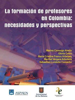 cover image of La formación de profesores en Colombia: necesidades y perspectivas