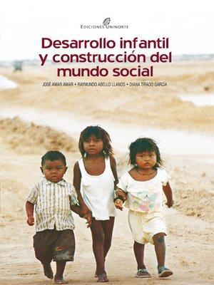 cover image of Desarrollo infantil y construcción del mundo social