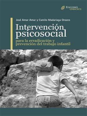 cover image of Intervención psicosocial para la erradicación y prevención del trabajo infantil