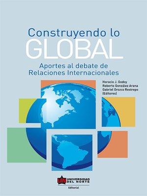 cover image of Construyendo lo global