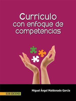 cover image of Currículo con enfoque de competencias