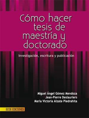 cover image of Cómo hacer tesis de maestría y doctorado
