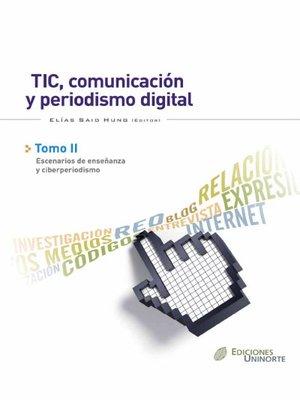 cover image of TIC, comunicación y periodismo digital. Tomo II