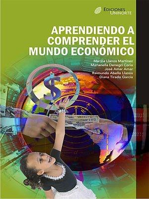 cover image of Aprendiendo a comprender el mundo económico