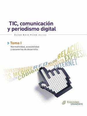 cover image of TIC, comunicación y periodismo digital. Tomo I