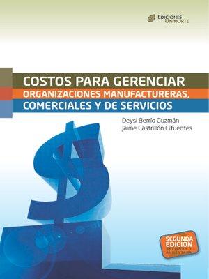 cover image of Costos para gerenciar organizaciones manufactureras, comerciales y de servicios