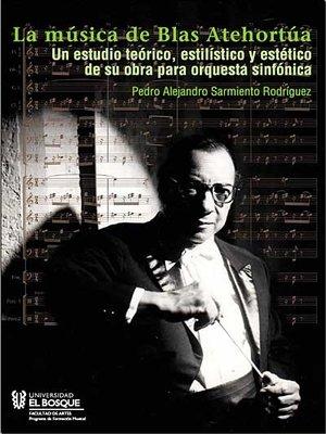 cover image of La música de Blas Atehortúa