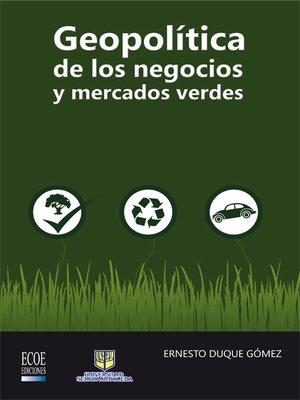 cover image of Geopolítica de los negocios y mercados verdes