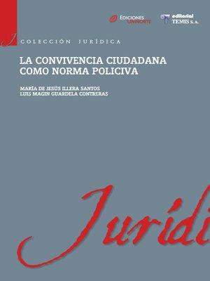 cover image of La convivencia ciudadana como norma policiva