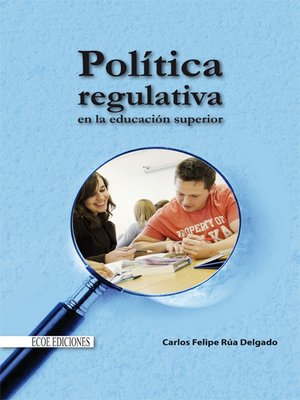 cover image of Política regulativa en la educación superior