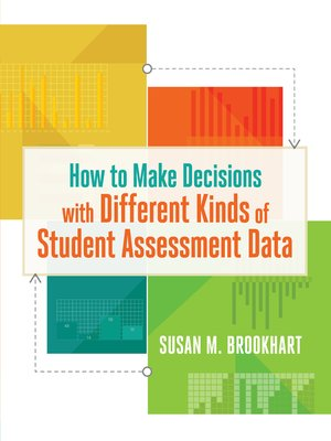 cover image of How to Make Decisions with Different Kinds of Student Assessment Data
