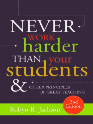 cover image of Never Work Harder Than Your Students and Other Principles of Great Teaching