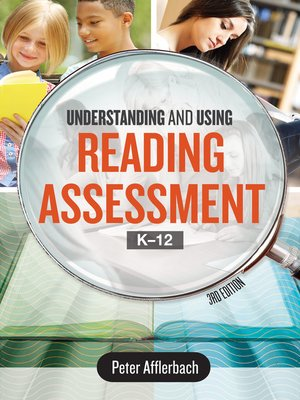 cover image of Understanding and Using Reading Assessment, K–12