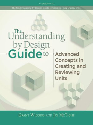 cover image of Understanding by Design Guide to Advanced Concepts in Creating and Reviewing Units