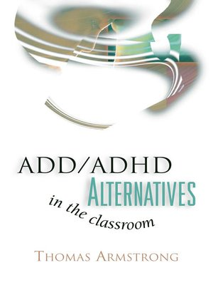 cover image of ADD/ADHD Alternatives in the Classroom