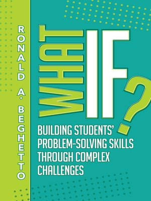 cover image of What If? Building Students' Problem-Solving Skills Through Complex Challenges