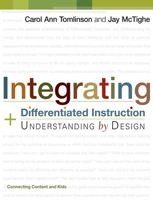 Integrating Differentiated Instruction And Understanding By Design By Carol Ann Tomlinson Overdrive Ebooks Audiobooks And Videos For Libraries