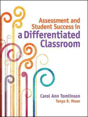 cover image of Assessment and Student Success in a Differentiated Classroom