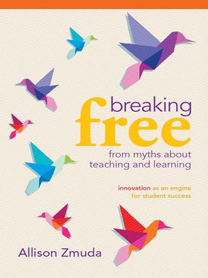cover image of Breaking Free from Myths About Teaching and Learning