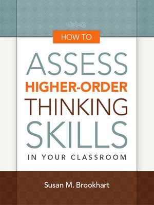 cover image of How to Assess Higher-Order Thinking Skills in Your Classroom