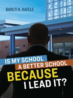 cover image of Is My School Better BECAUSE I Lead It?