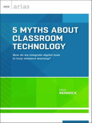 cover image of 5 Myths About Classroom Technology
