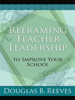 cover image of Reframing Teacher Leadership to Improve Your School