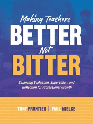 cover image of Making Teachers Better, Not Bitter