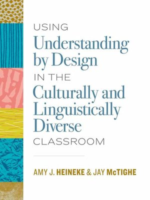 cover image of Using Understanding by Design in the Culturally and Linguistically Diverse Classroom