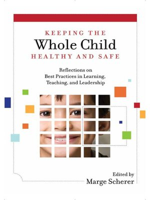 cover image of Keeping the Whole Child Healthy and Safe