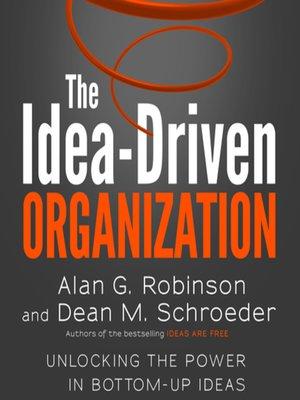 cover image of The Idea-Driven Organization