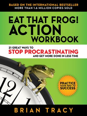cover image of Eat That Frog! Action Workbook