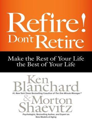 Ken blanchard overdrive rakuten overdrive ebooks audiobooks cover image of refire dont retire fandeluxe Images