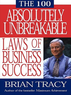 cover image of The 100 Absolutely Unbreakable Laws of Business Success
