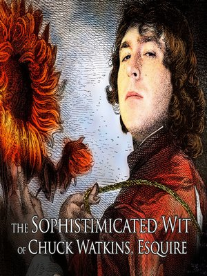 cover image of The Sophistimicated Wit Of Chuck Watkins, Esquire