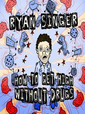 cover image of How To Get High Without Drugs