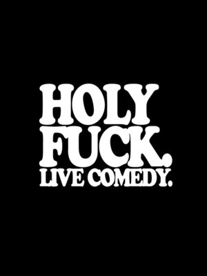 cover image of Holy Fuck. Live Comedy.