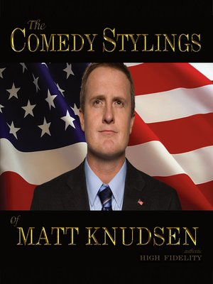 cover image of The Comedy Stylings Of Matt Knudsen