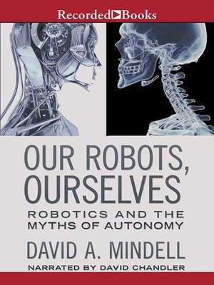cover image of Our Robots, Ourselves