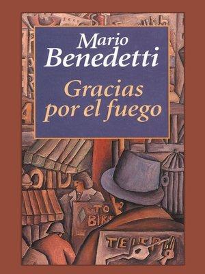 cover image of Gracias por el fuego